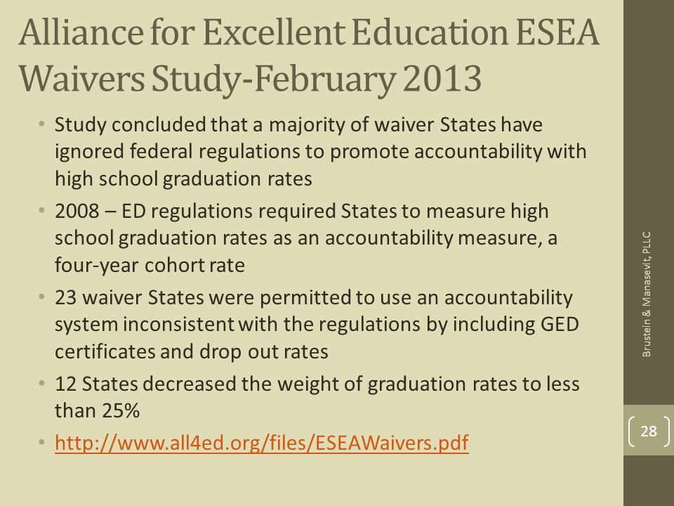Alliance for Excellent Education ESEA Waivers Study-February 2013 Study concluded that a majority of waiver States have ignored federal regulations to
