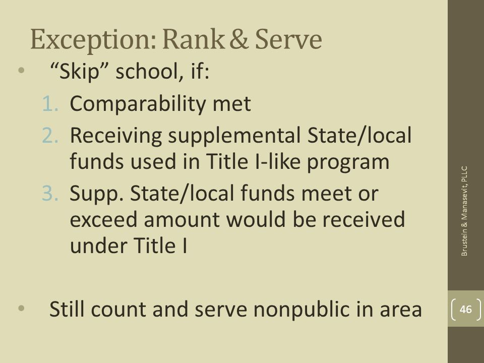 Exception: Rank & Serve Skip school, if: 1.Comparability met 2.Receiving supplemental State/local funds used in Title I-like program 3.Supp. State/loc