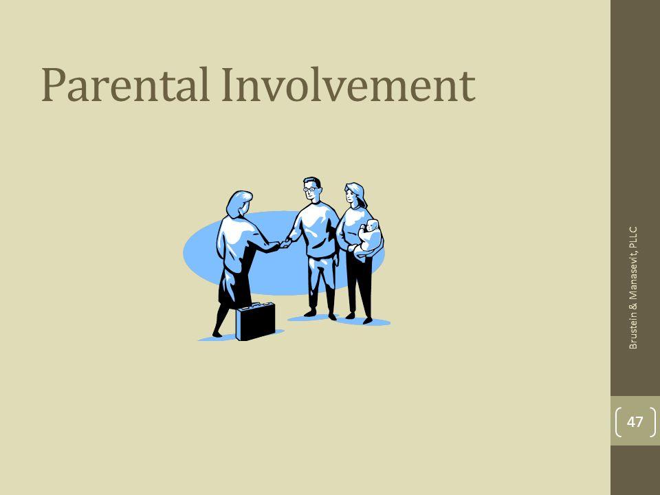 Parental Involvement 47 Brustein & Manasevit, PLLC