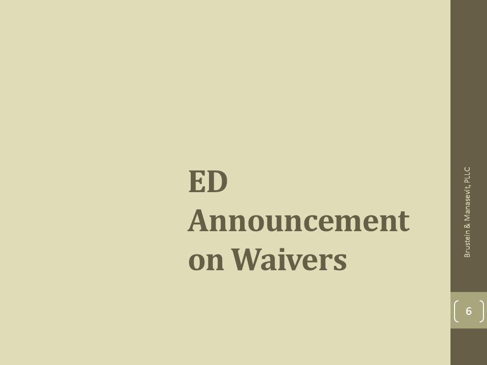 ED Announcement on Waivers 6 Brustein & Manasevit, PLLC