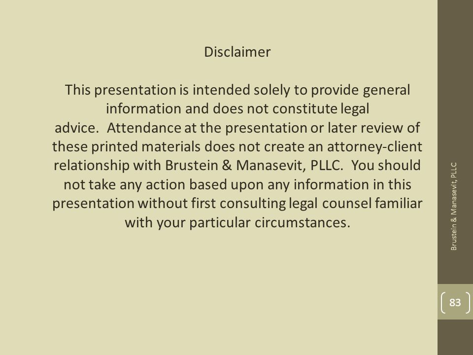 Disclaimer This presentation is intended solely to provide general information and does not constitute legal advice. Attendance at the presentation or