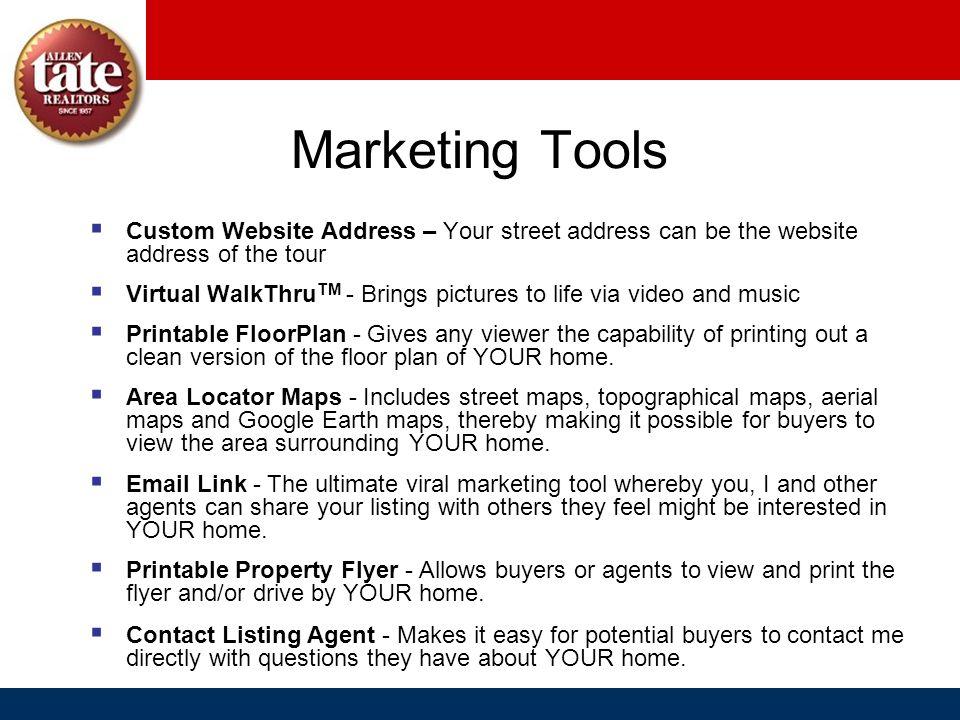 Marketing Tools Custom Website Address – Your street address can be the website address of the tour Virtual WalkThru TM - Brings pictures to life via