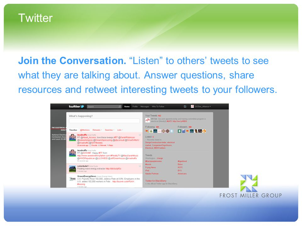Twitter Join the Conversation. Listen to others tweets to see what they are talking about.