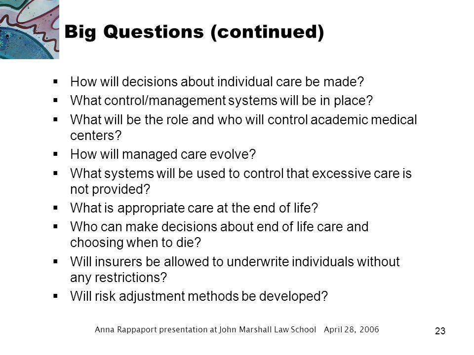 Anna Rappaport presentation at John Marshall Law School April 28, 2006 22 Big Questions What rights does the public have to health care.