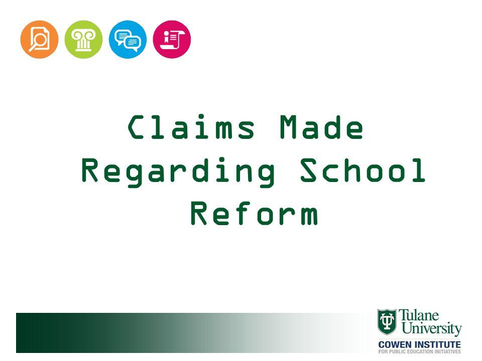 Claims Made Regarding School Reform