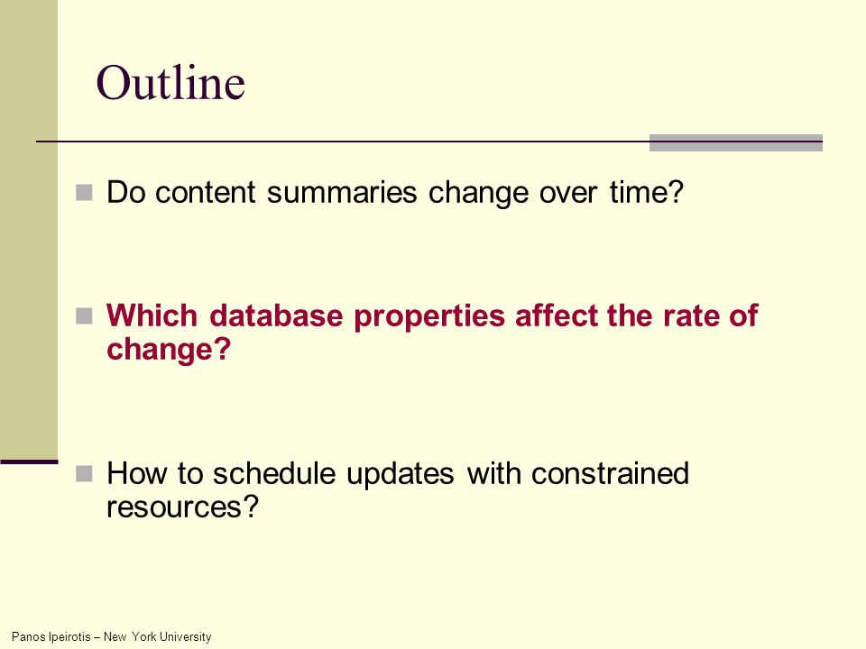 Panos Ipeirotis – New York University Outline Do content summaries change over time.