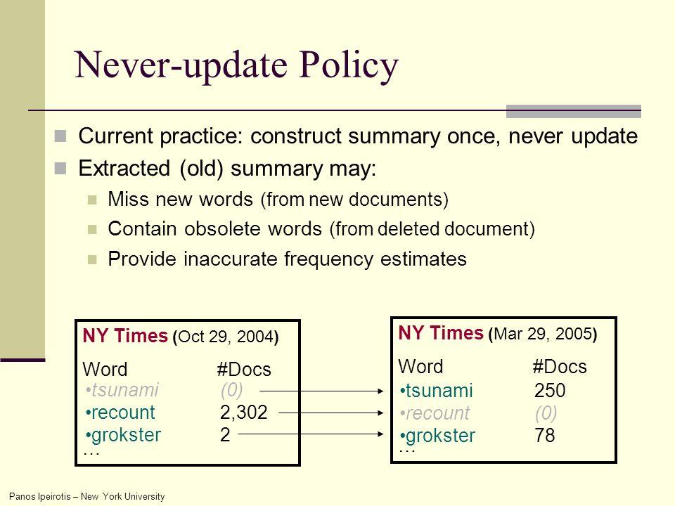 Panos Ipeirotis – New York University Research Challenge Updating summaries is costly.