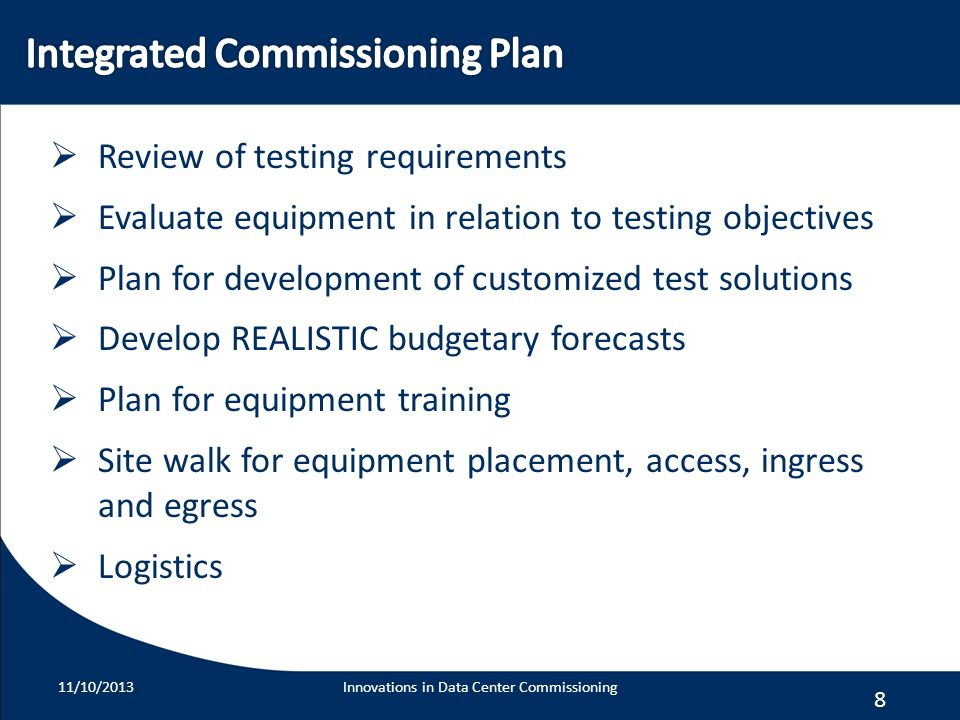 8 Review of testing requirements Evaluate equipment in relation to testing objectives Plan for development of customized test solutions Develop REALIS