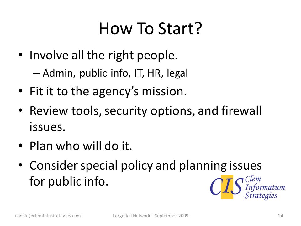 How To Start. Involve all the right people.