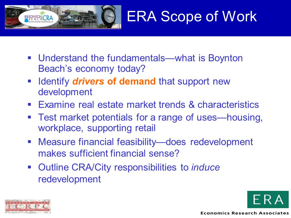 ERA Scope of Work Understand the fundamentalswhat is Boynton Beachs economy today.