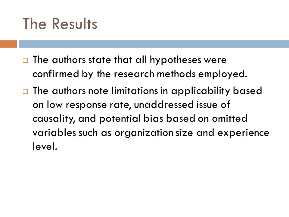 The Results The authors state that all hypotheses were confirmed by the research methods employed.