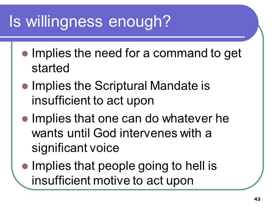 Is willingness enough.