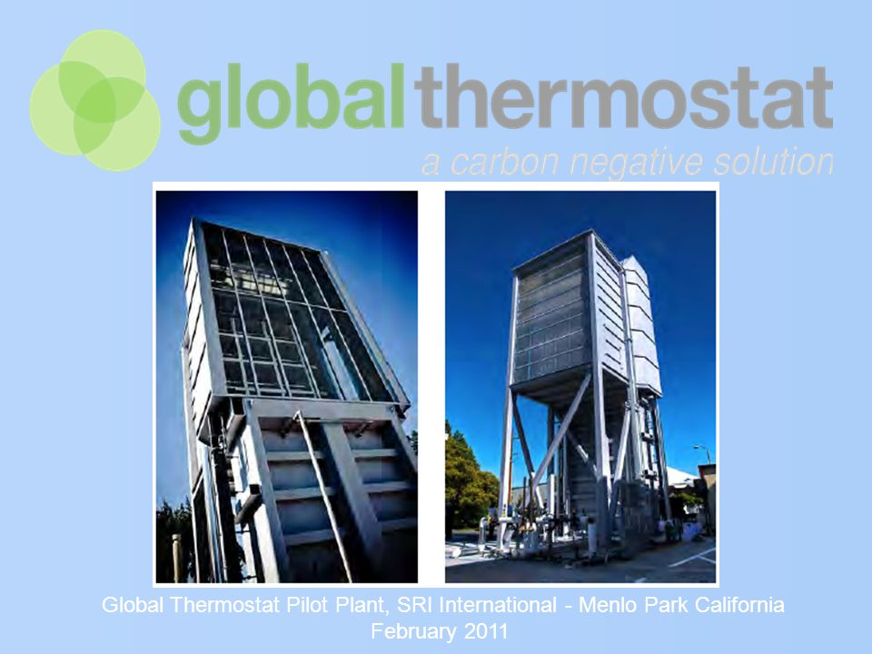Global Thermostat Pilot Plant, SRI International - Menlo Park California February 2011