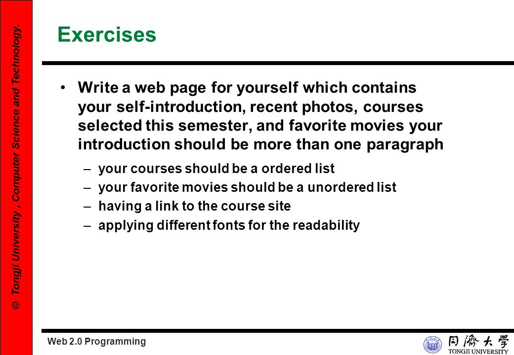 Web 2.0 Programming 48 © Tongji University, Computer Science and Technology. Exercises Write a web page for yourself which contains your self-introduc