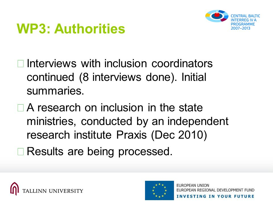 Interviews with inclusion coordinators continued (8 interviews done). Initial summaries. A research on inclusion in the state ministries, conducted by