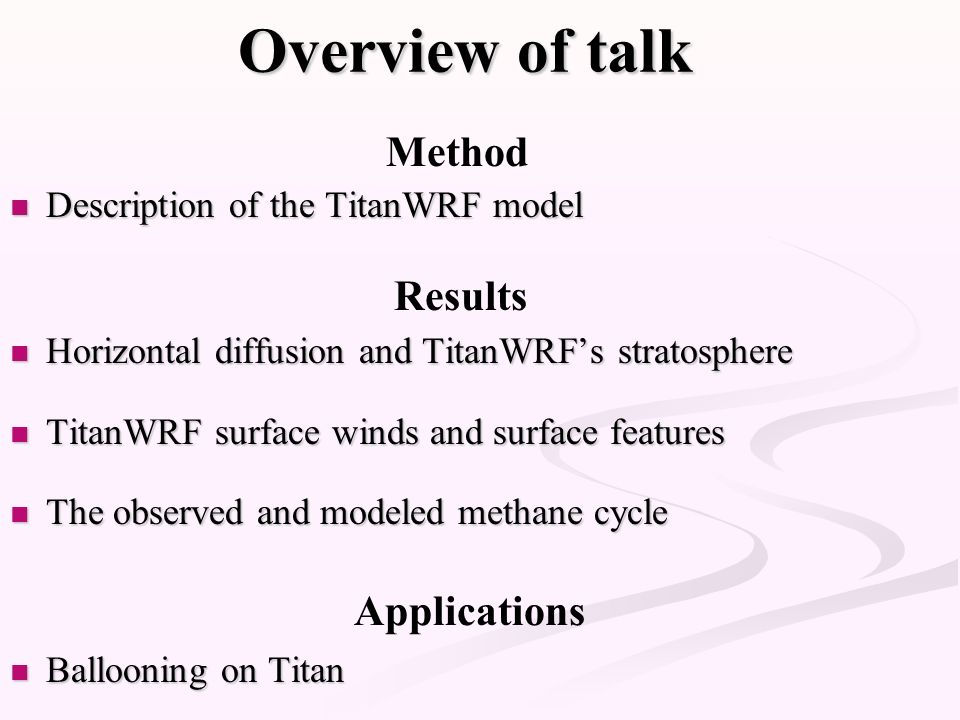 Overview of talk Description of the TitanWRF model Description of the TitanWRF model Horizontal diffusion and TitanWRFs stratosphere Horizontal diffus