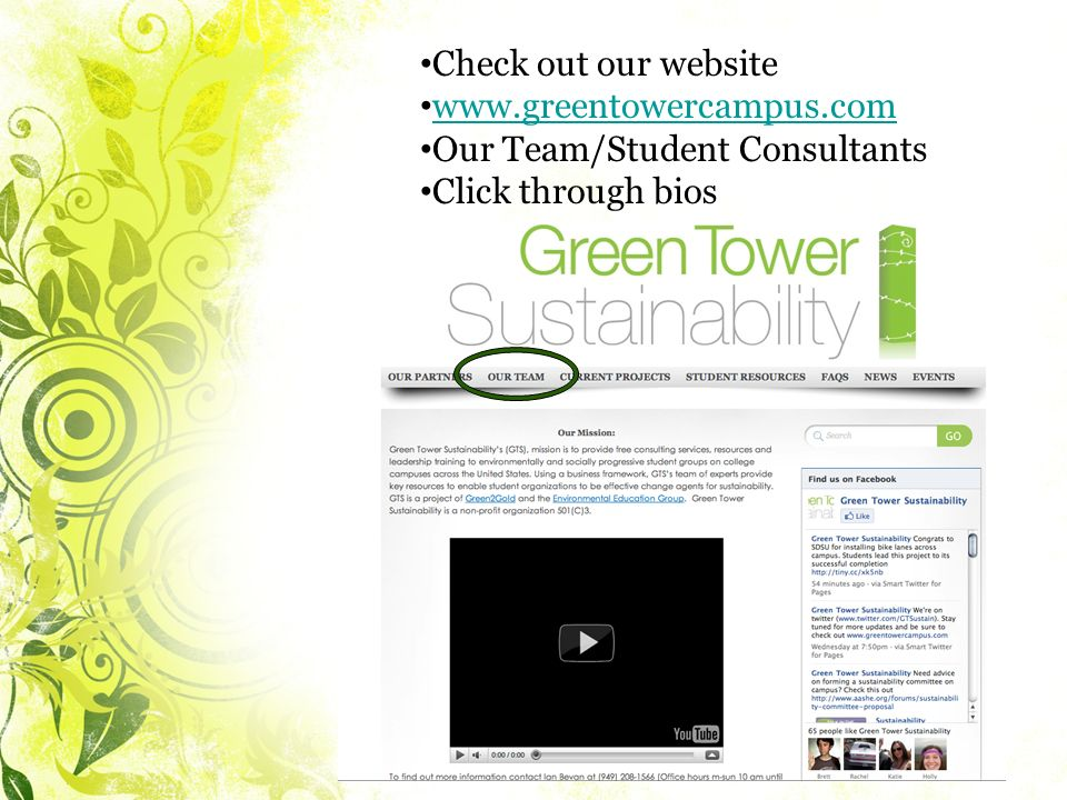 Check out our website www.greentowercampus.com Our Team/Student Consultants Click through bios