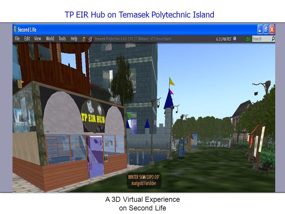 A 3D Virtual Experience on Second Life TP EIR Hub on Temasek Polytechnic Island