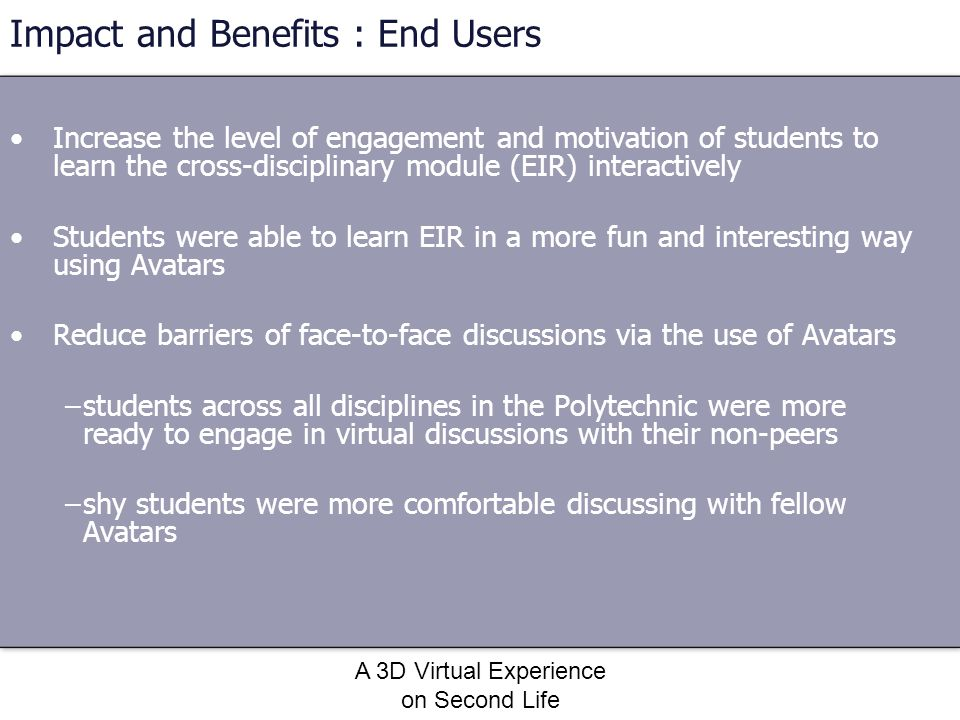 A 3D Virtual Experience on Second Life Increase the level of engagement and motivation of students to learn the cross-disciplinary module (EIR) intera