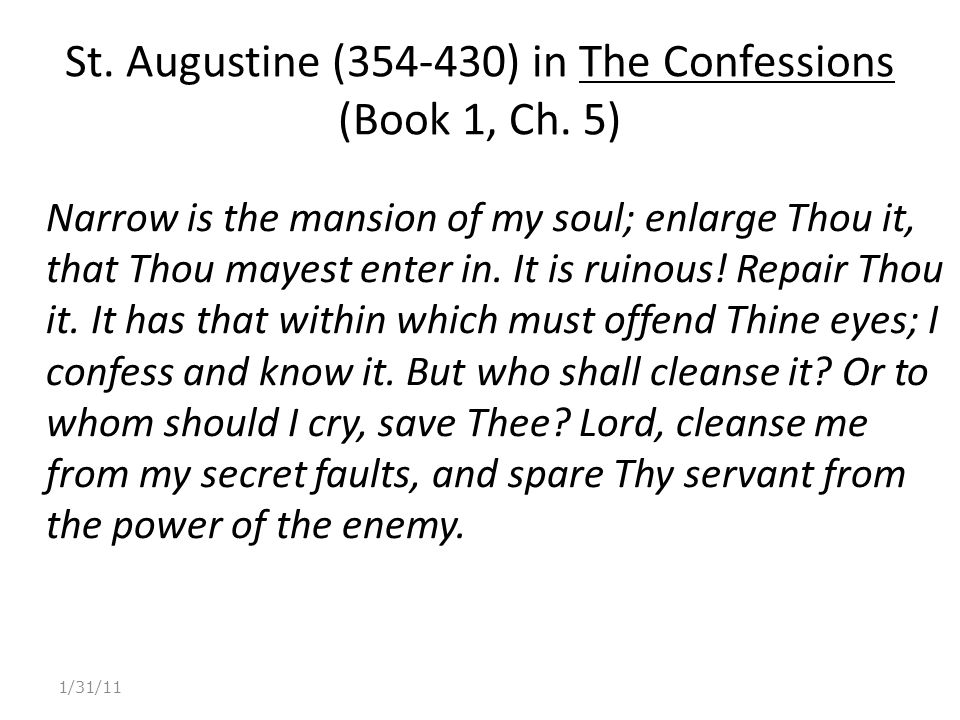 St. Augustine (354-430) in The Confessions (Book 1, Ch.