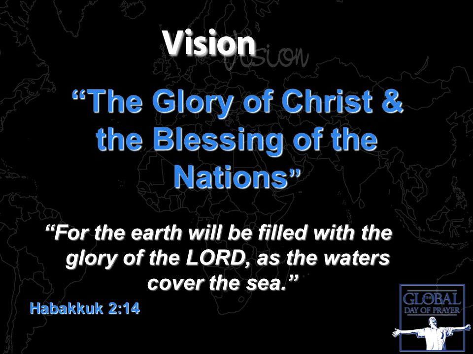 For the earth will be filled with the glory of the LORD, as the waters cover the sea.