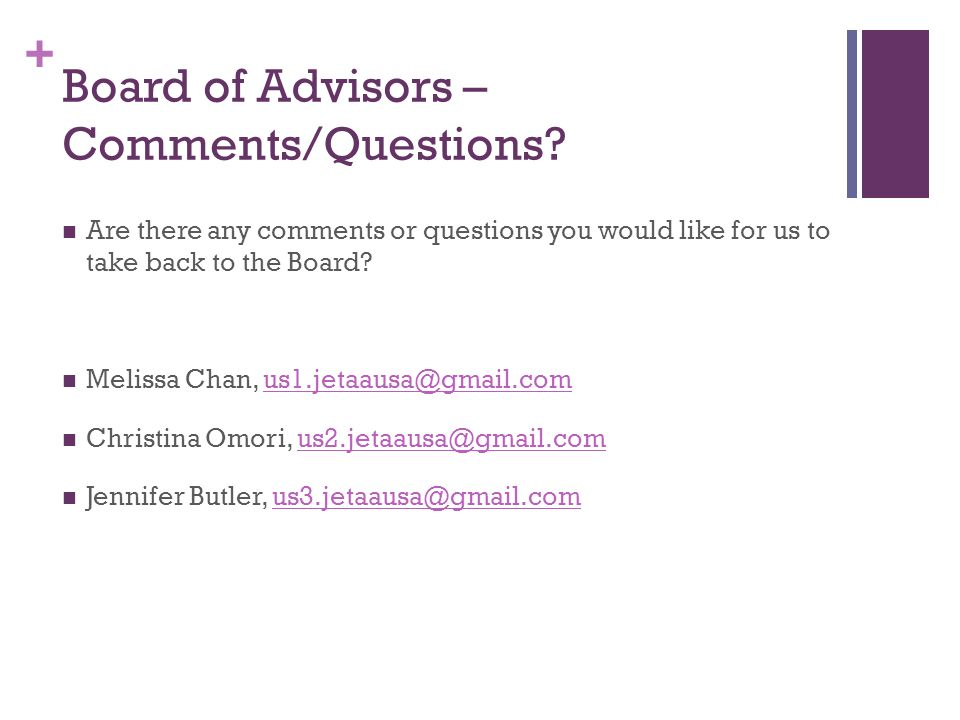 + Board of Advisors – Comments/Questions.
