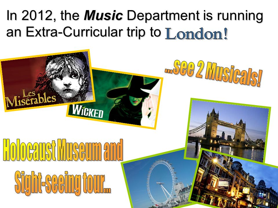 In 2012, the Music Department is running an Extra-Curricular trip to