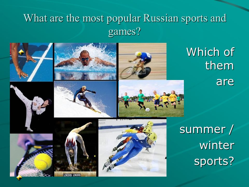 What are the most popular Russian sports and games? Which of them Which of them are are summer / wintersports?