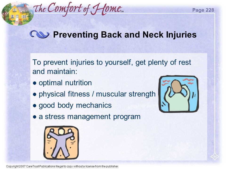Copyright 2007 CareTrust Publications Illegal to copy without a license from the publisher. Preventing Back and Neck Injuries To prevent injuries to y