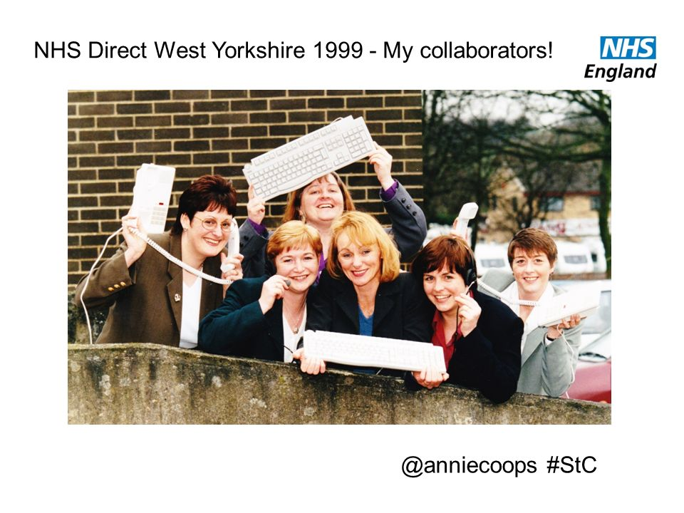 NHS Direct West Yorkshire 1999 - My collaborators! @anniecoops #StC