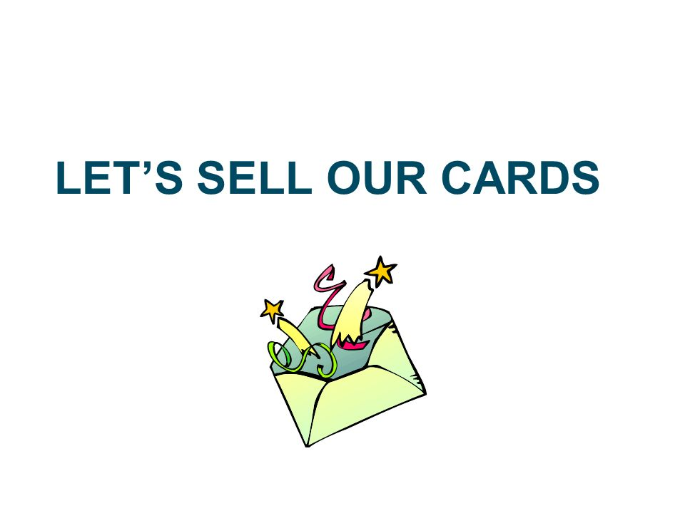 LETS SELL OUR CARDS