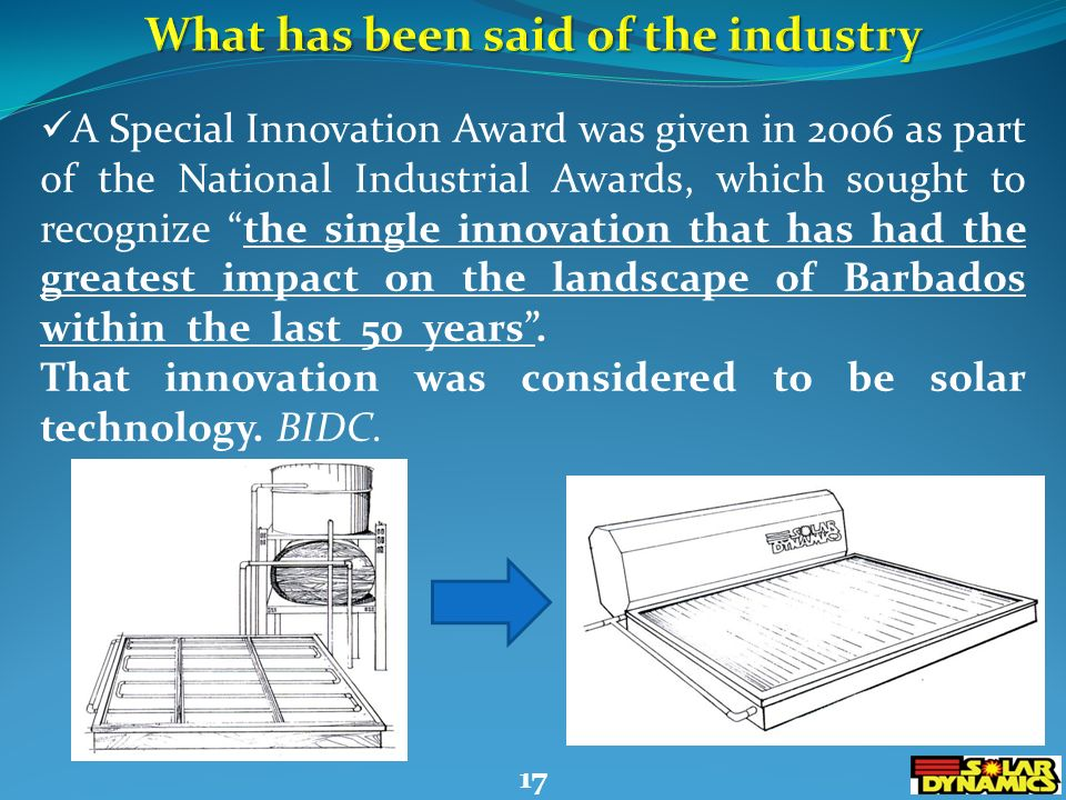 A Special Innovation Award was given in 2006 as part of the National Industrial Awards, which sought to recognize the single innovation that has had the greatest impact on the landscape of Barbados within the last 50 years.