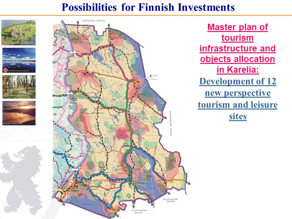 Master plan of tourism infrastructure and objects allocation in Karelia: Development of 12 new perspective tourism and leisure sites Possibilities for Finnish Investments