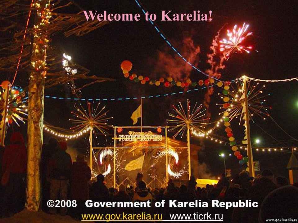 Welcome to Karelia! © 2008 Government of Karelia Republic www.gov.karelia.ru www.ticrk.ru www.gov.karelia.ru
