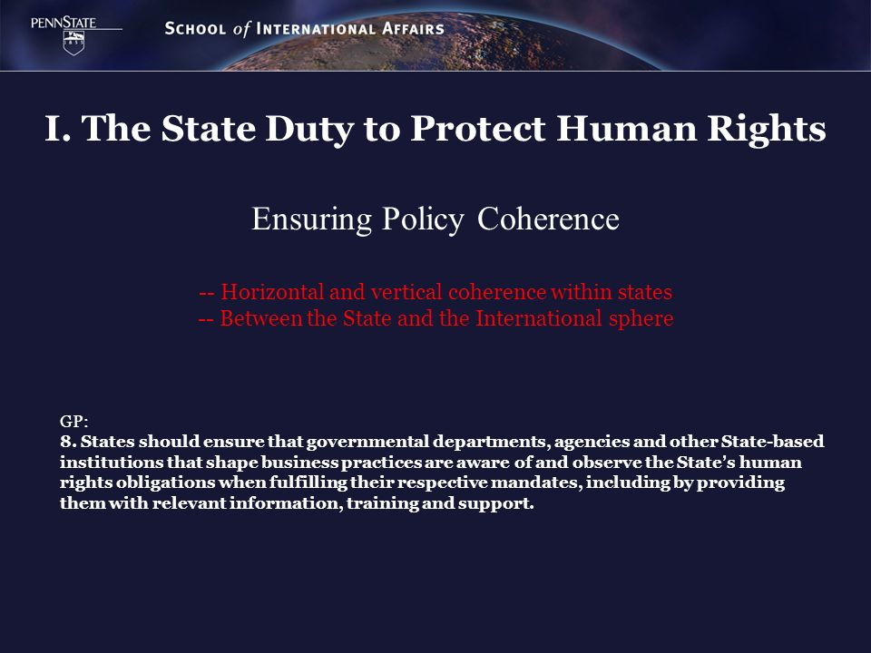 Ensuring Policy Coherence -- Horizontal and vertical coherence within states -- Between the State and the International sphere I. The State Duty to Pr