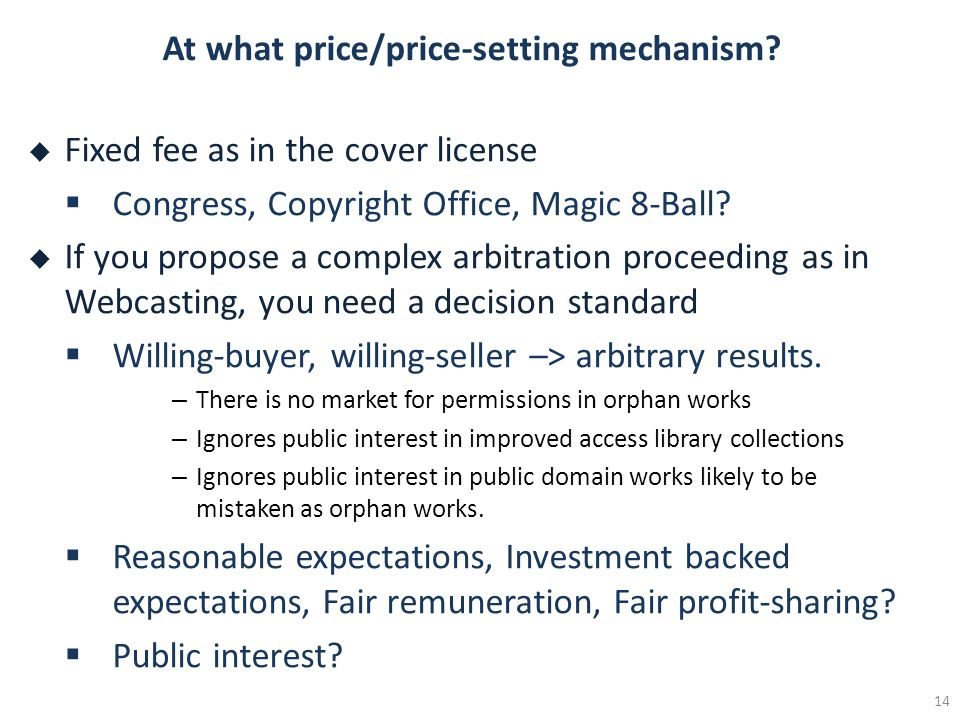 At what price/price-setting mechanism? Fixed fee as in the cover license Congress, Copyright Office, Magic 8-Ball? If you propose a complex arbitratio