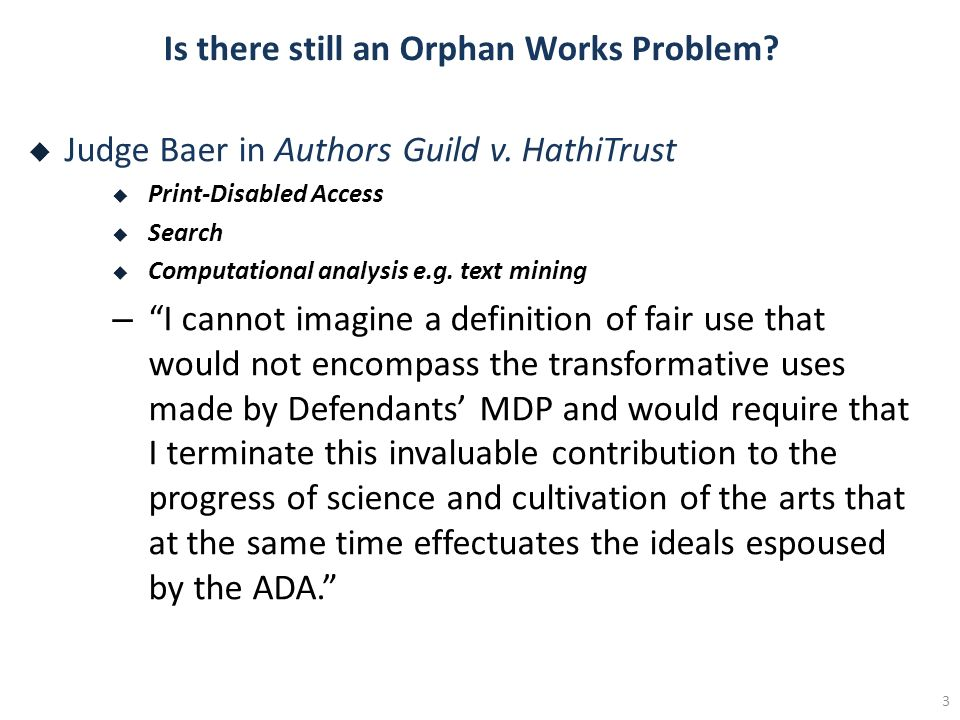 Is there still an Orphan Works Problem? Judge Baer in Authors Guild v. HathiTrust Print-Disabled Access Search Computational analysis e.g. text mining