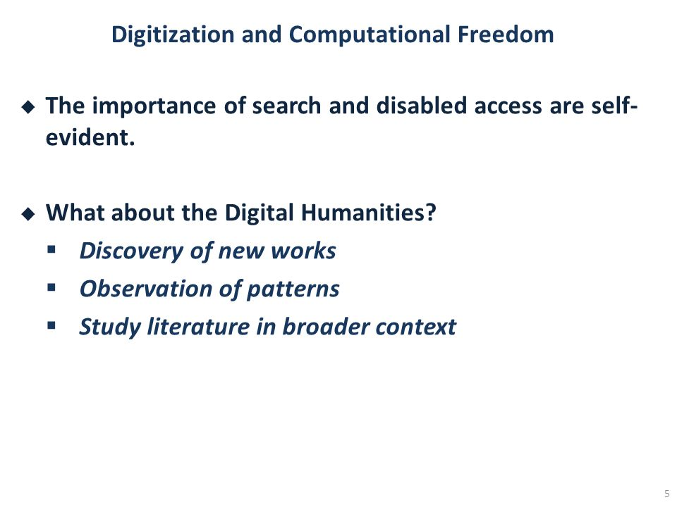Digitization and Computational Freedom The importance of search and disabled access are self- evident.