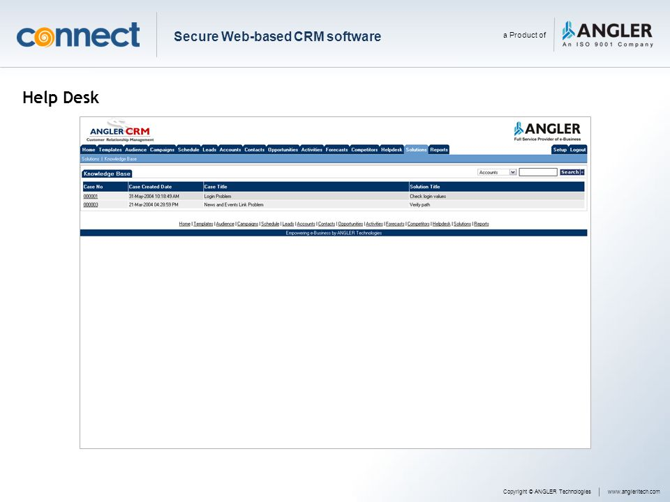 Help Desk Copyright © ANGLER Technologieswww.angleritech.com Secure Web-based CRM software a Product of