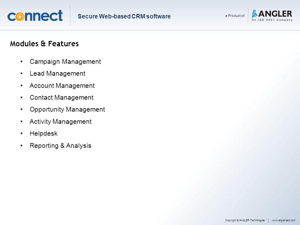 Modules & Features Campaign Management Lead Management Account Management Contact Management Opportunity Management Activity Management Helpdesk Repor