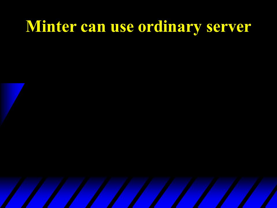 Minter can use ordinary server