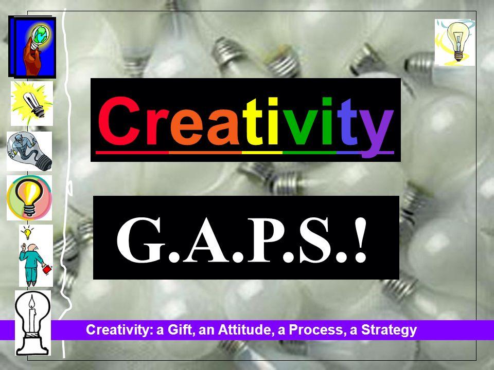 Creativity G.A.P.S.!