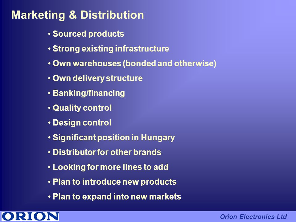Marketing & Distribution Sourced products Strong existing infrastructure Own warehouses (bonded and otherwise) Own delivery structure Banking/financin