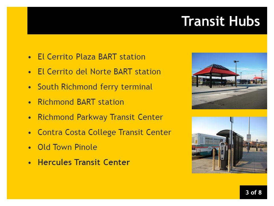 Transit Hubs El Cerrito Plaza BART station El Cerrito del Norte BART station South Richmond ferry terminal Richmond BART station Richmond Parkway Tran