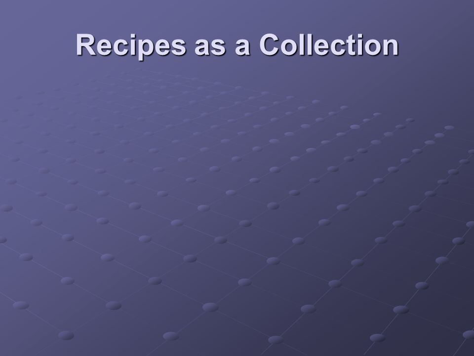 Recipes as a Collection
