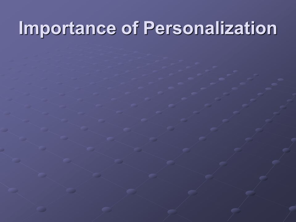 Importance of Personalization