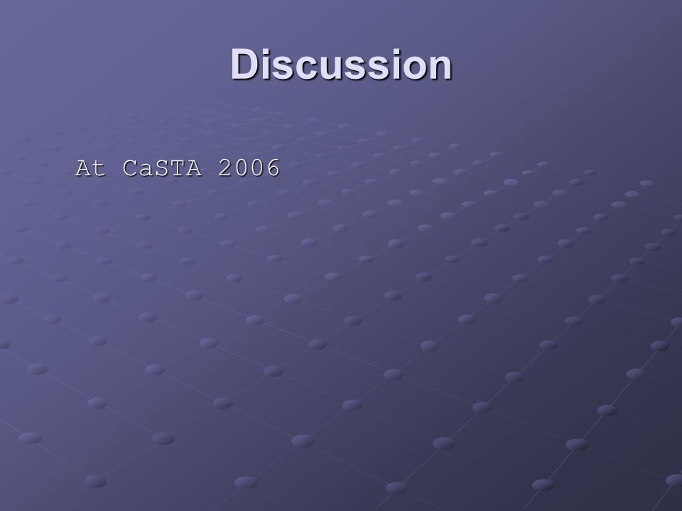 Discussion At CaSTA 2006