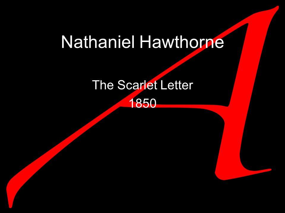 Nathaniel Hawthorne The Scarlet Letter 1850