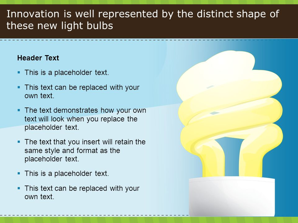 Innovation is well represented by the distinct shape of these new light bulbs Header Text This is a placeholder text.