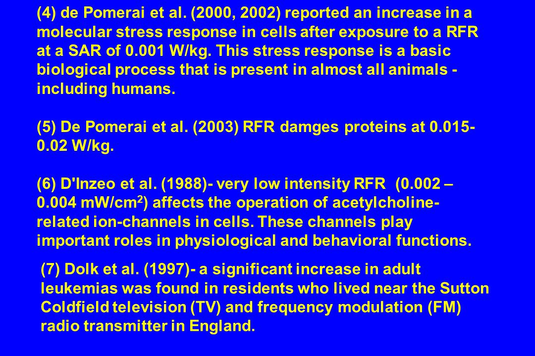 (4) de Pomerai et al. (2000, 2002) reported an increase in a molecular stress response in cells after exposure to a RFR at a SAR of 0.001 W/kg. This s